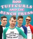 Rod Tuffcurls & The Benchpress