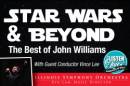 Star Wars & Beyond, The Best Of John Williams - Illinois Symphony Orchestra